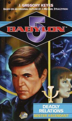 Babylon 5: Deadly Relations: Bester Ascendant