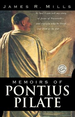 Memoirs of Pontius Pilate: A Novel