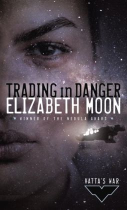 Trading in Danger (Vatta's War Series #1)