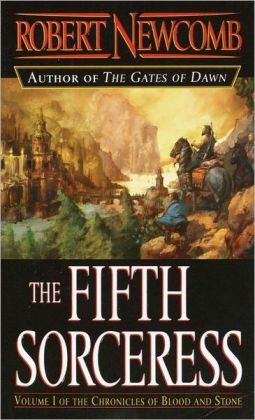The Fifth Sorceress: Volume I Of The Chronicles Of Blood And Stone