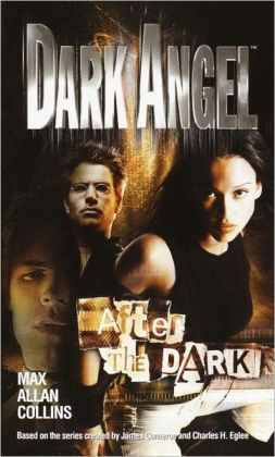 Dark Angel #3: After the Dark