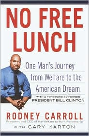 No Free Lunch: One Man's Journey from Welfare to the American Dream
