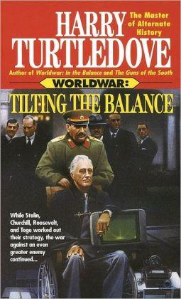 Worldwar: Tilting the Balance (Worldwar #2)