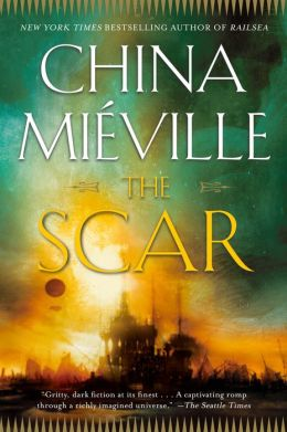 The Scar (New Crobuzon Series #2)