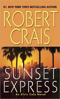 Sunset Express (Elvis Cole Series #6)