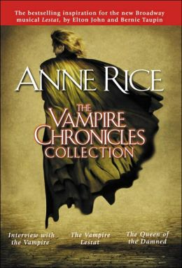 The Vampire Chronicles Collection: Interview with the Vampire, The Vampire Lestat, and The Queen of the Damned