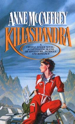 Killashandra (Crystal Singer Series #2)