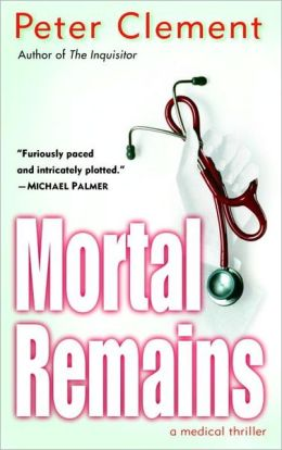 Mortal Remains: A Medical Thriller