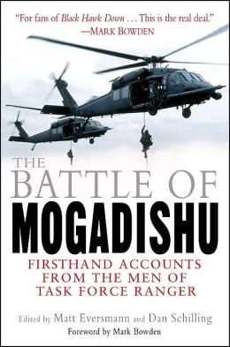 The Battle of Mogadishu: First-Hand Accounts from the Men of Task Force Ranger