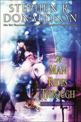 A Man Rides Through (Mordant's Need Series #2)