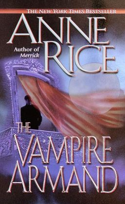 The Vampire Armand (Vampire Chronicles Series #6)