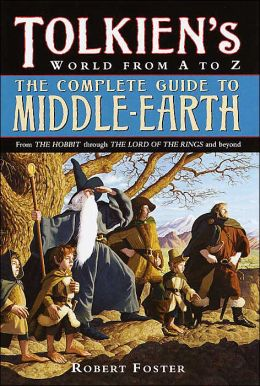 The Complete Guide to Middle-Earth: Tolkien's World from A to Z