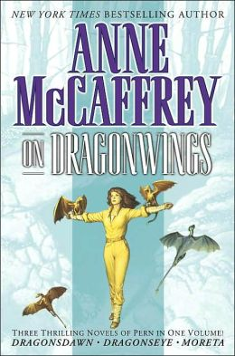 On Dragonwings: Dragon's Dawn, Dragonseye & Moreta