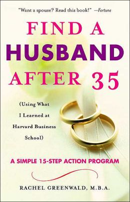 Find a Husband after 35: Using What I Learned at Harvard Business School
