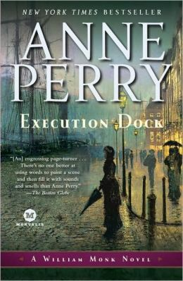 Execution Dock (William Monk Series #16)