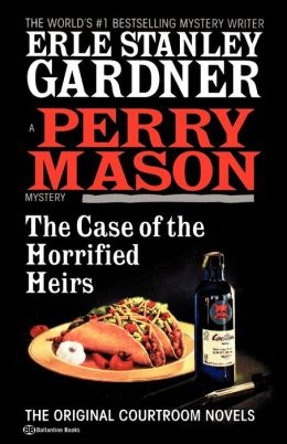 The Case of the Horrified Heirs: A Perry Mason Mystery