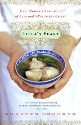 Lilla's Feast: One Woman's True Story of Love and War in the Orient