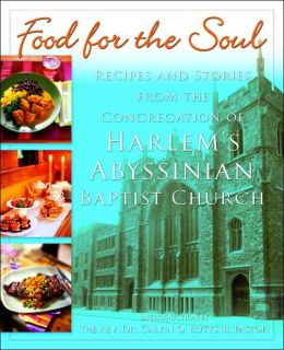 Food for the Soul: Recipes and Stories from the Congregation of Harlem's Abyssinian Baptist Church