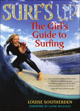 Surf's Up: The Girls' Guide to Surfing