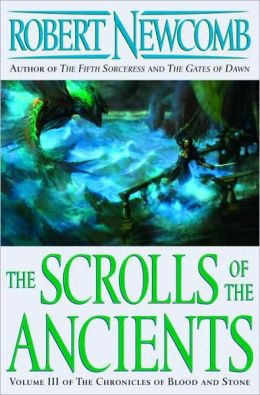 Scrolls of the Ancients: Volume III of the Chronicles of Blood and Stone