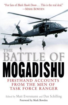 Battle of Mogadishu: Firsthand Accounts from the Men of Task Force Ranger