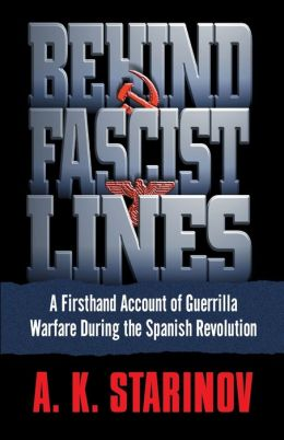 Behind Fascist Lines: A Firsthand Account of Guerrilla Warfare During the Spanish Revolution