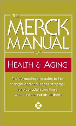 The Merck Manual of Health and Aging