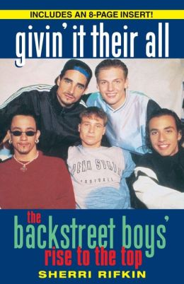 Givin' It Their All: The Backstreet Boys' Rise to the Top