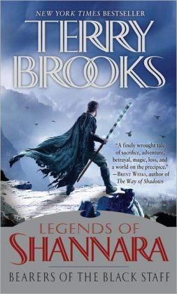 Bearers of the Black Staff (Legends of Shannara Series #1)