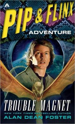 Trouble Magnet (Pip and Flinx Adventure Series #12)