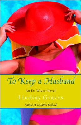 To Keep a Husband: An Ex-Wives Novel