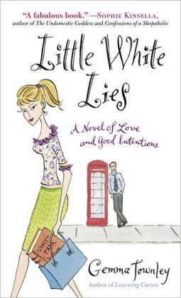 Little White Lies: A Novel of Love and Good Intentions