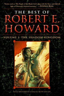 The Best of Robert E. Howard, Volume 1: The Shadow Kingdom