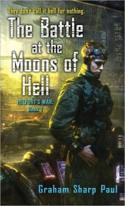 The Battle at the Moons of Hell (Helfort's War Series #1)