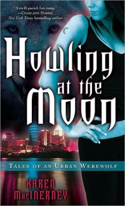 Howling at the Moon (Tales of an Urban Werewolf Series #1)