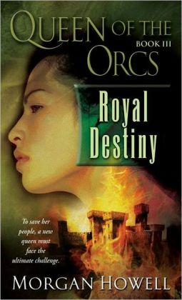 Royal Destiny (Queen of the Orcs Series #3)