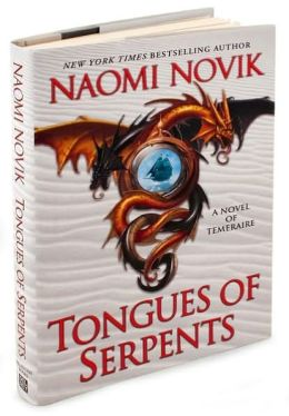 Tongues of Serpents (Temeraire Series #6)