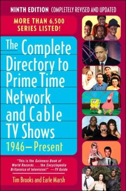 Complete Directory to Prime Time Network and Cable TV Shows, 1946-Present