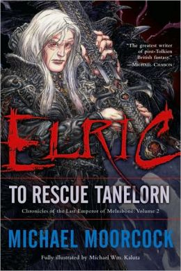 Elric: To Rescue Tanelorn (Chronicles of the Last Emperor of Melnibone #2)