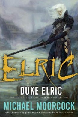 Elric: Duke Elric (Chronicles of the Last Emperor of Melnibone Series #4)