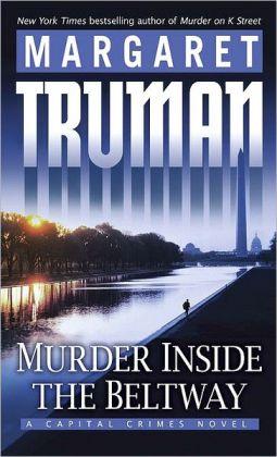 Murder Inside the Beltway (Capital Crimes Series #24)