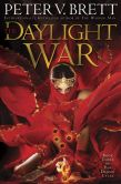 Book Cover Image. Title: The Daylight War (Demon Cycle Series #3), Author: Peter V. Brett