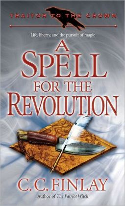 A Spell for the Revolution (Traitor to the Crown Series #2)
