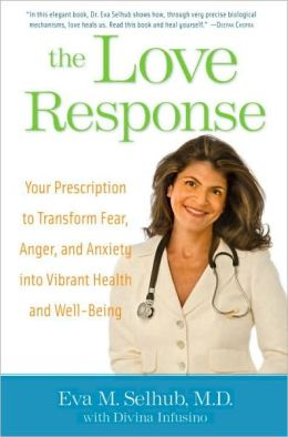 Love Response: Your Prescription to Transform Fear, Anger, and Anxiety Into Vibrant Health and Well-Being