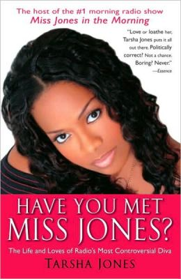 Have You Met Miss Jones?: The Life and Loves of Radio's Most Controversial Diva