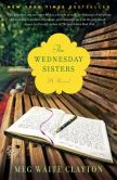 Book Cover Image. Title: Wednesday Sisters, Author: Meg Waite Clayton