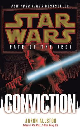 Star Wars Fate of the Jedi #7: Conviction