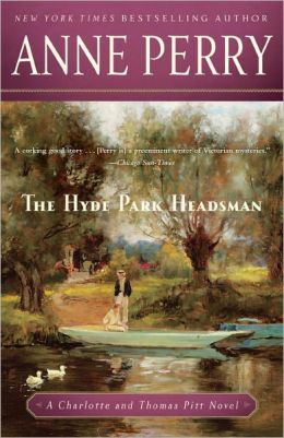 The Hyde Park Headsman (Thomas and Charlotte Pitt Series #14)
