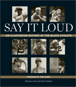 Say It Loud: An Illustrated History of the Black Athlete