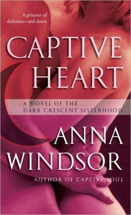 Captive Heart: A Novel of the Dark Crescent Sisterhood